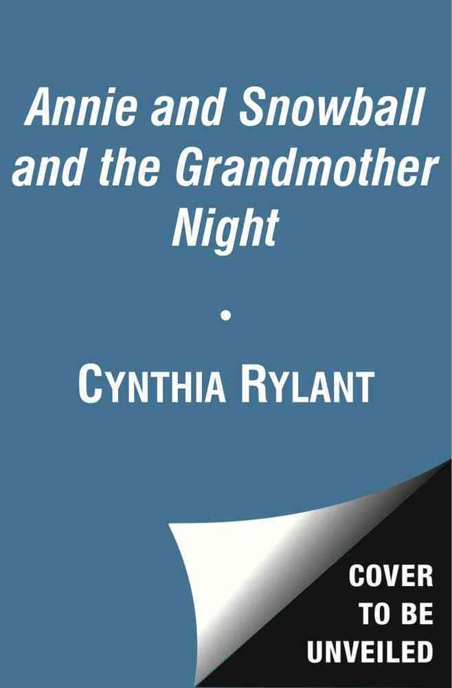 Annie and Snowball and the Grandmother Night By Rylant, Cynthia/ Stevenson, Sutie (ILT)