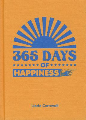 365 Days of Happiness By Cornwall, Lizzie